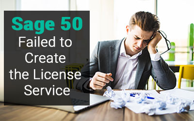 "Sage 50 ""Failed to Create the License Service"" Error - +1-844-313-4854"