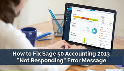 ☑Fix Sage 50 Accounting Not Responding Or Stopped Working
