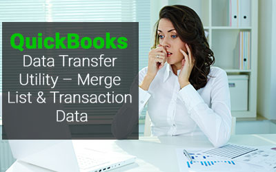 QuickBooks Data Transfer Utility - Merge List & Transaction Data