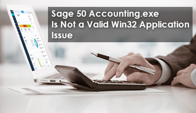 Sage 50 Accounting exe Is Not a Valid Win32 Application 1-855 481 5335