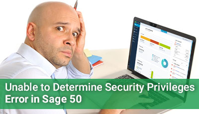 """Unable to Determine Security Privileges"" Error in Sage 50"