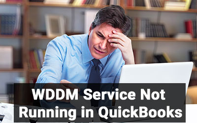WDDM Service Not Running in QuickBooks