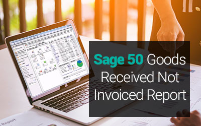 Sage 50 Goods Received Not Invoiced Report