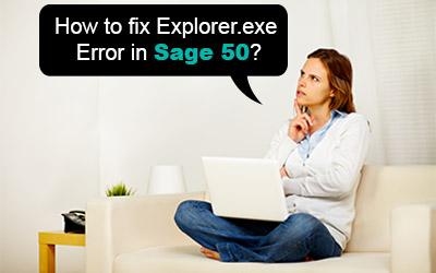 How to fix Explorer.exe Error in Sage 50