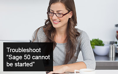 "How to troubleshoot ""Sage 50 cannot be started…"" error message"