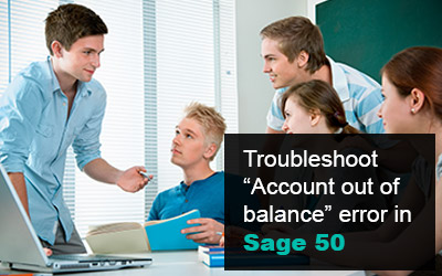"""How to troubleshoot """"Account out of balance"""" error in Sage 50"""